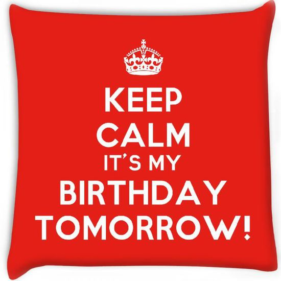 Gardez Le Calme C Est Mon Anniversaire Demain Housse De