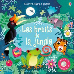 Livre 3-6 ANS Les bruits de la jungle