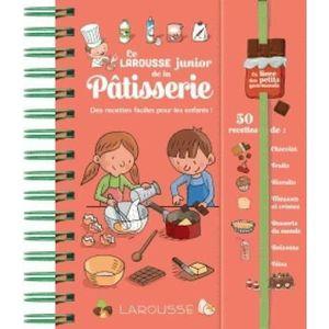 LIVRE 0-3 ANS ÉVEIL Livre - Larousse junior de la pâtisserie