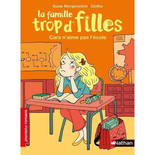 Livre La Famille Trop D Filles Cara N Aime Pas L Ecole