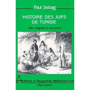 LIVRE RELIGION HISTOIRE DES JUIFS DE TUNISIE. Des origines à nos