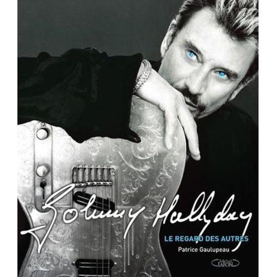 Livre Johnny Hallyday Le Regard Des Autres