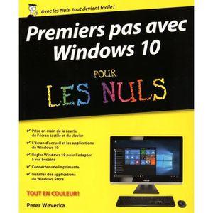 SYSTÈME D'EXPLOITATION Premiers pas avec Windows 10 pour les nuls