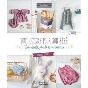 KIT DE COUTURE Couture pour bébé : vêtements et cadeaux de naissa
