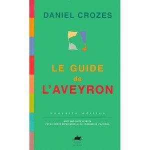 GUIDES DE FRANCE Le guide de l'Aveyron. Edition 2000