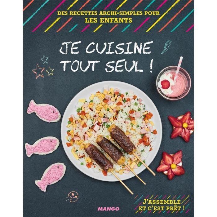 Livre - Je cuisine tout seul des recettes archi-simples pour les enfants