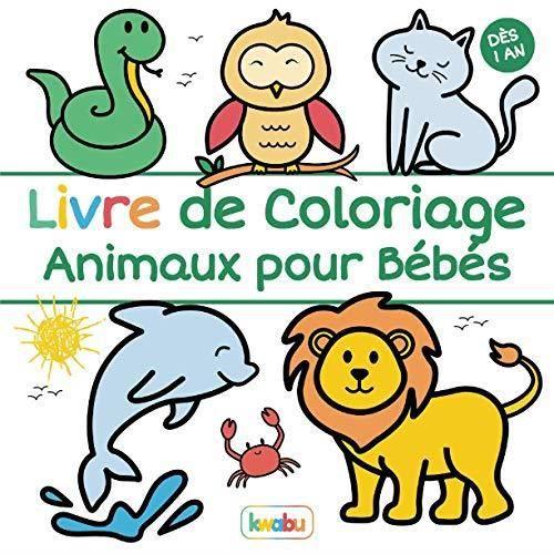 Livre de Coloriage - Animaux pour Bébés: Premier coloriage pour les tout-petits à partir de 1 an - Beaucoup d'animaux simples et