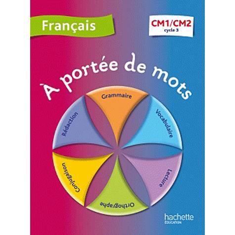 Francais Cm1 Cm2 A Portee De Mots