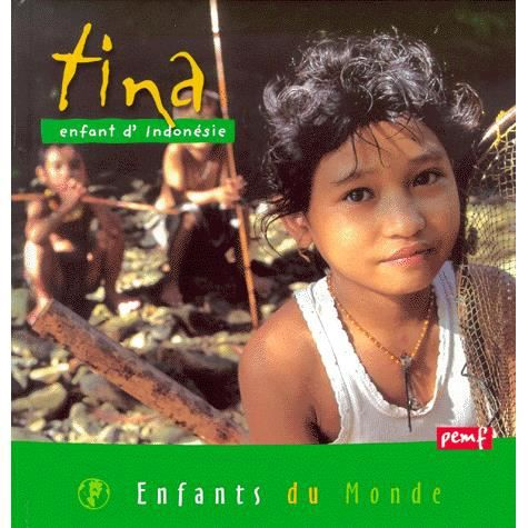 Livre 6-9 ANS TINA, ENFANT D'INDONESIE
