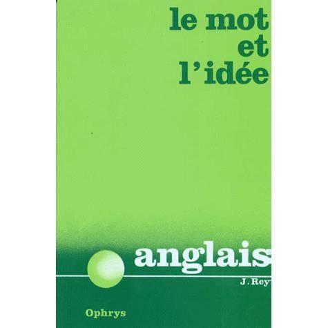 Le Mot Et L Idee Achat Vente Livre Ophrys Parution 03 05 2000 Pas Cher Soldes Sur Cdiscount Des Le 20 Janvier Cdiscount