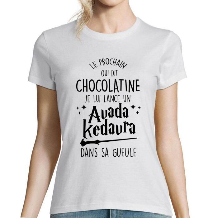 T-Shirt Femme Le Prochain Qui Dit Chocolatine Je Lui Lance Un Avada Kedavra - Parodie Sort de Lord Voldemort dans pour Les Fans de P