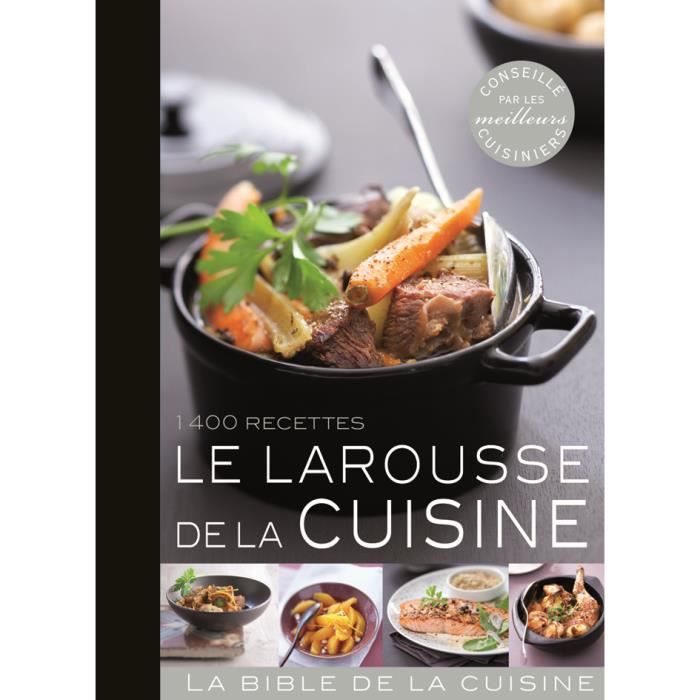 livre larousse de la cuisine 1400 recettes de s girard et f longu p e assist es de b. Black Bedroom Furniture Sets. Home Design Ideas