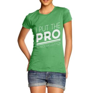 T-SHIRT Women's Put The Pro In Procrastination Funny 100%