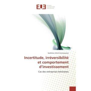 LIVRE GESTION Incertitude, irréversibilité et comportement d'inv