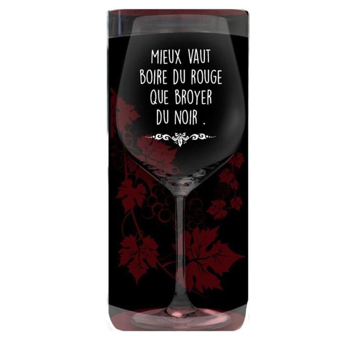 Verre A Vin Avec Citation Mieux Vaut Boire Du Rouge Que Broyer