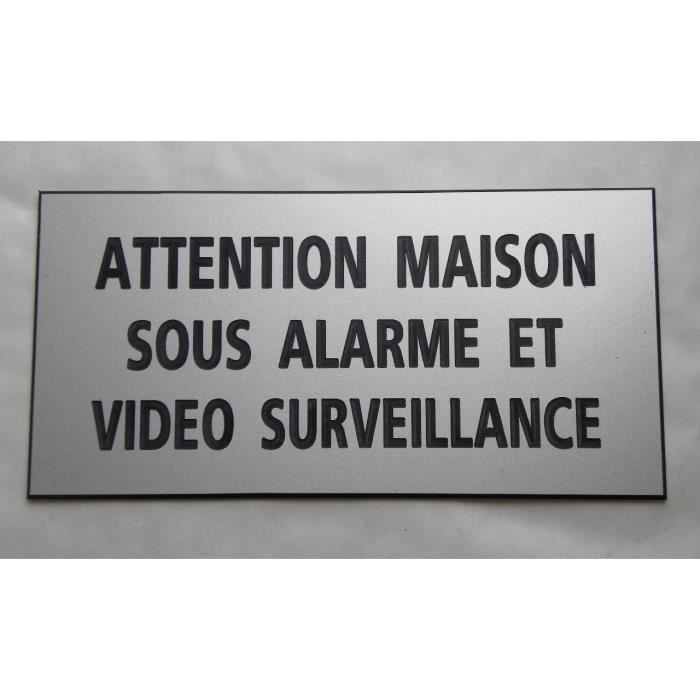 plaque grav e panneau attention maison sous alarme et video surveillance ft 98 x 200 mm. Black Bedroom Furniture Sets. Home Design Ideas