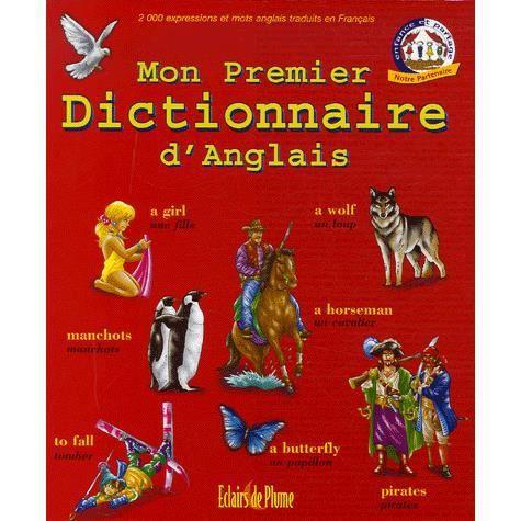 Mon Premier Dictionnaire D Anglais Achat Vente Livre Eclairs De Plume Parution 16 06 2007 Pas Cher Soldes Sur Cdiscount Des Le 20 Janvier Cdiscount