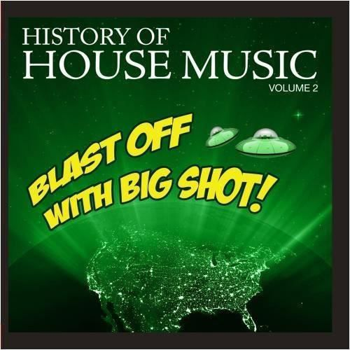 History of house music blast off with big shot history for House music facts