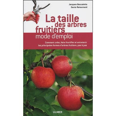 la taille des arbres fruitiers achat vente livre jacques beccaletto denis retournard les. Black Bedroom Furniture Sets. Home Design Ideas