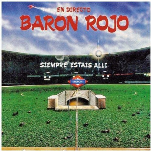 BARON ROJO - SIEMPRE ESTAIS ALLI (EN DIRECTO)