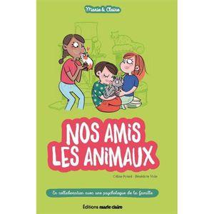 Livre 9 -12 ANS Livre - Marie & Claire ; nos amis les animaux