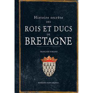 LIVRE SCIENCES Histoire secrète des rois et ducs de Bretagne