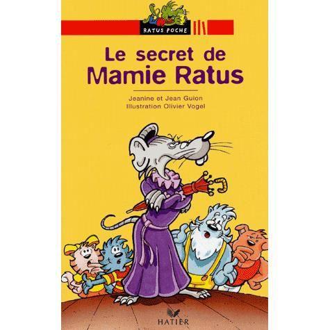 Livre 6-9 ANS Le secret de Mamie Ratus