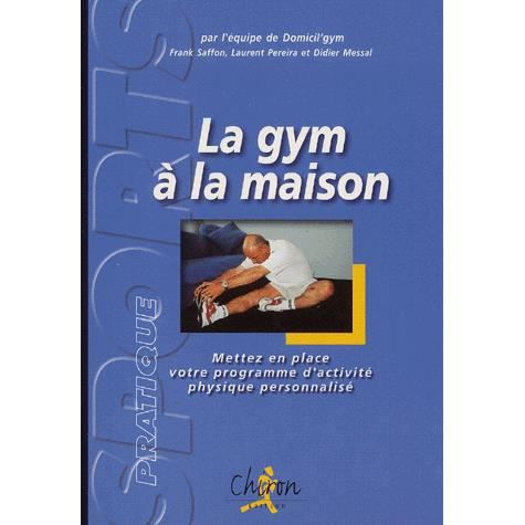 la gym la maison achat vente livre chiron parution 27 11. Black Bedroom Furniture Sets. Home Design Ideas