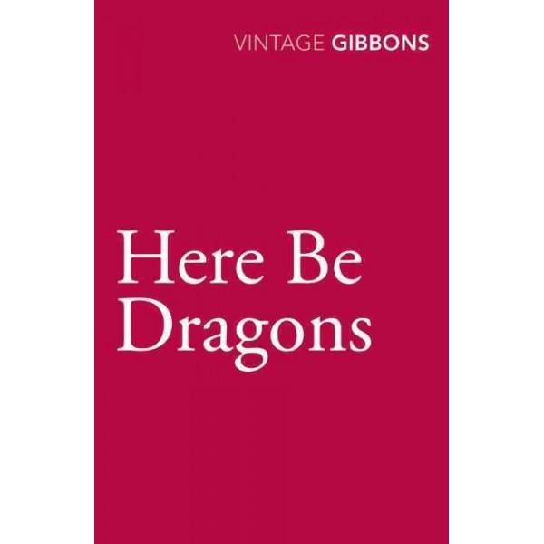 Here Be Dragons - Stella Gibbons