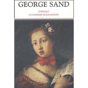 LITTÉRATURE FRANCAISE Consuelo suivi de La comtesse de Rudolstadt