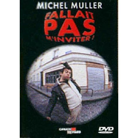 DVD SPECTACLE DVD Michel Muller : Fallait pas m'inviter !