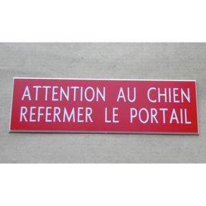 plaque gravée ATTENTION AU CHIEN REFERMER LE PORTAIL FT 100 X 48 MM
