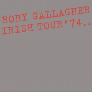 VINYLE JAZZ BLUES RORY GALLAGHER Irish Tour '74 Expanded - Remasteri