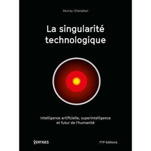 FLEUR ARTIFICIELLE La singularité technologique. Intelligence artific