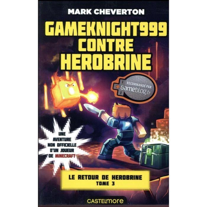 Livre Minecraft Le Retour De Herobrine T 3 Gameknight999 Contre Herobrine