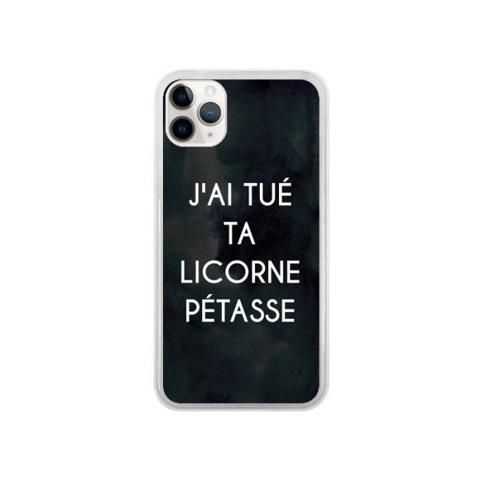 Coque iPhone 11 Pro J'ai tué ta Licorne Pétasse -