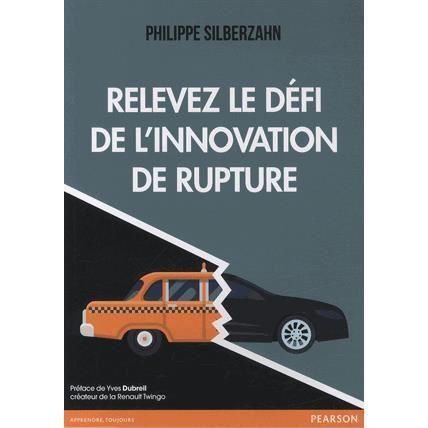 LIVRE GESTION Relevez le défi de l'innovation de rupture