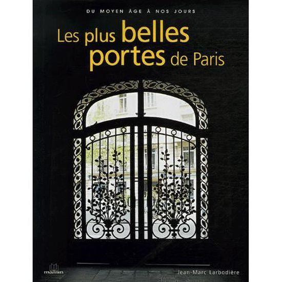 Les Plus Belles Portes De Paris Achat Vente Livre Charles Massin Parution 18 09 2006 Pas Cher Cdiscount