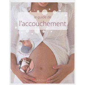 LIVRE ENFANT FAMILLE Le guide de l'accouchement