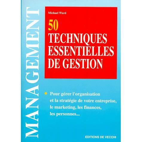 Cinquantes techniques essentielles de gestion