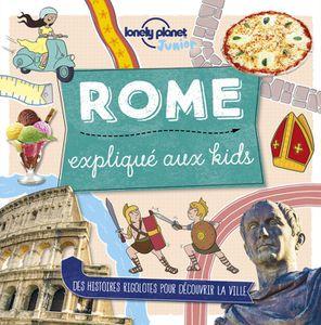 DOCUMENTAIRE ENFANT Livre - Rome ; expliqué aux kids (édition 2018)