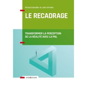 LIVRE PSYCHOLOGIE  Le recadrage. Transformer la perception de la real