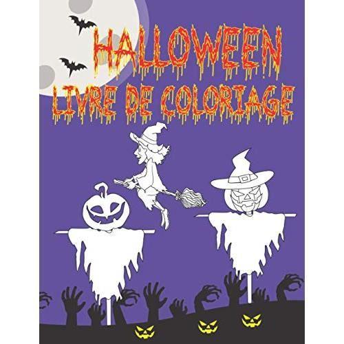 Livre de coloriage Halloween: Pour les enfants de 2 à 12 ans et les tout-petits - Coloriez les fantômes, les citrouilles, les