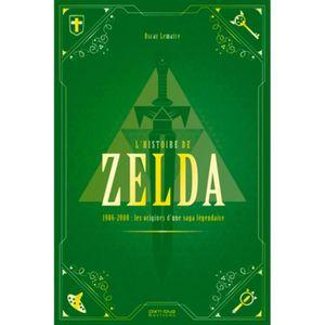 LIVRE MULTIMÉDIA L'histoire de Zelda. 1986-2000 : naissance et apog