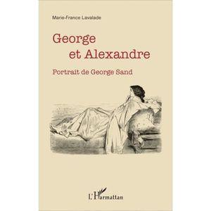 CRITIQUE LITTÉRAIRE George et Alexandre. Portrait de George Sand