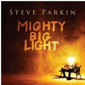 CD POP ROCK - INDÉ Steve Parkin - Mighty Big Light