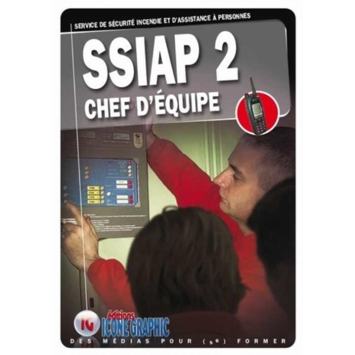 SSIAP 2 Chef d'équipe. Service de Sécurité Incendie et d'Assistance à Personnes