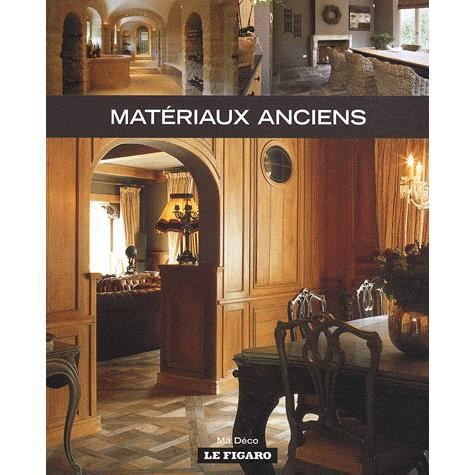 mat riaux anciens achat vente livre wim pauwels le figaro editions parution 11 12 2008 pas. Black Bedroom Furniture Sets. Home Design Ideas