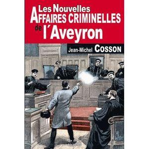 LIVRE SCIENCES Les nouvelles affaires criminelles de l'Aveyron