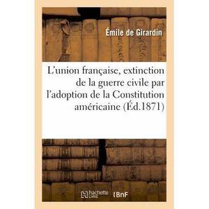 LITTÉRATURE FRANCAISE L'union française, extinction de la guerre civile